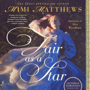 Fair as a Star audiobook by Mimi Matthews