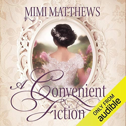 Audiobook cover for The Convenient Fiction audiobook by Mimi Matthews