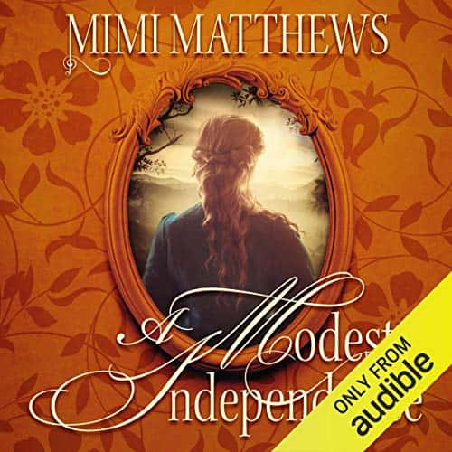 The Modest Independence audiobook by Mimi Matthews