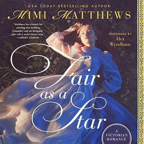 Fair as a Star audiobook by Mimi Matthews