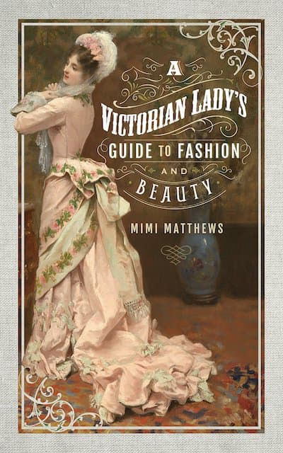Book cover for A Victorian Lady's Guide to Beauty and Fashion by Mimi Matthews