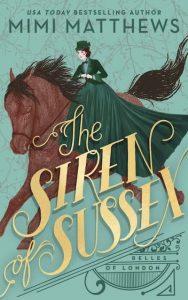 The Siren of Sussex by Mimi Matthews